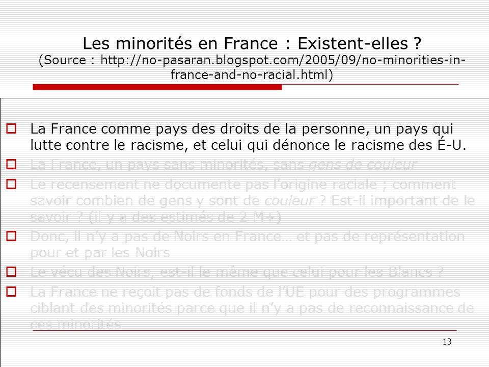 Les minorités en France : Existent-elles ? (Source : http://no-pasaran.blogspot.com/2005/09/no-minorities-in- france-and-no-racial.html) La France com