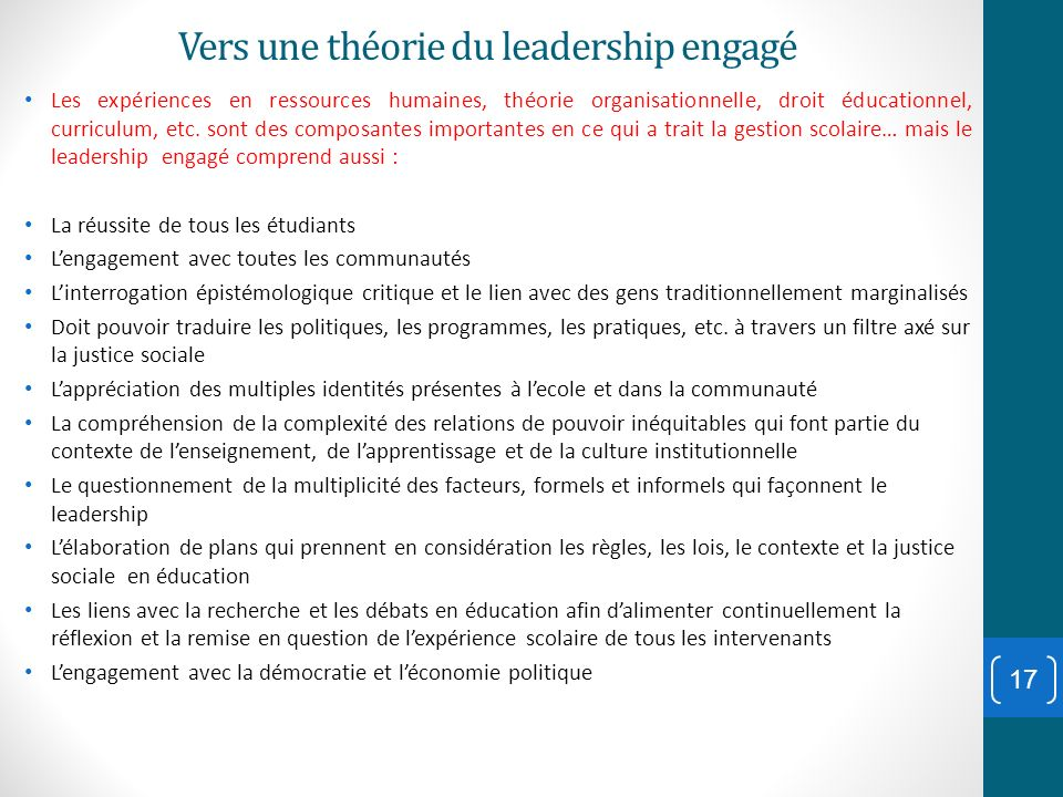 Vers une théorie du leadership engagé Les expériences en ressources humaines, théorie organisationnelle, droit éducationnel, curriculum, etc. sont des