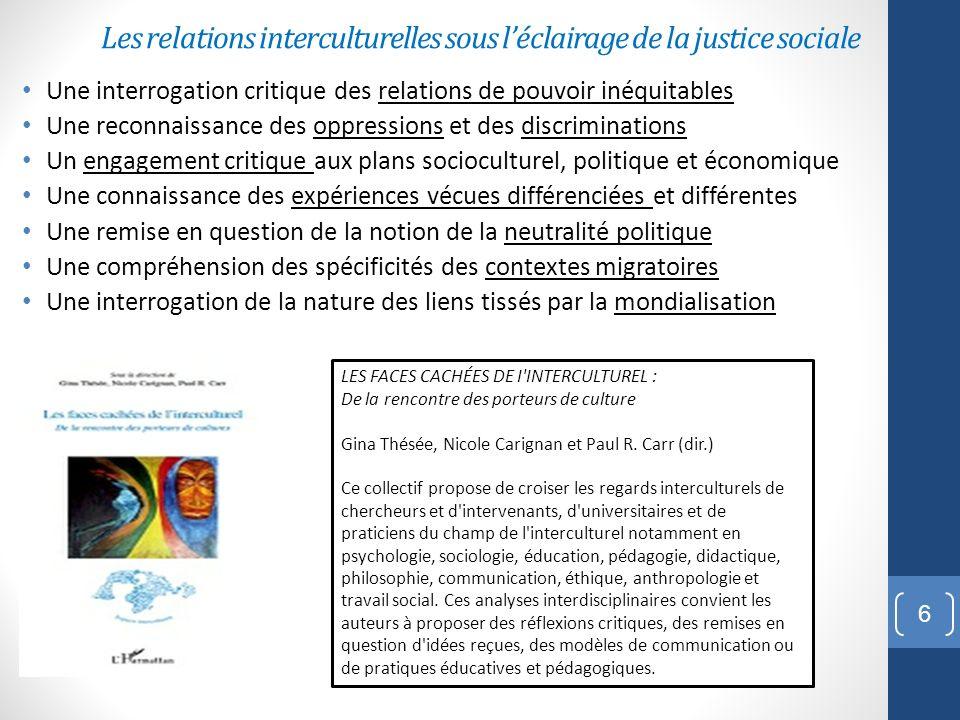 Les relations interculturelles sous léclairage de la justice sociale Une interrogation critique des relations de pouvoir inéquitables Une reconnaissan