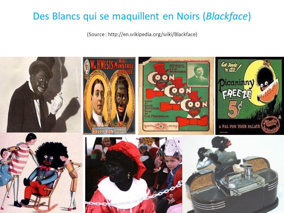 Des Blancs qui se maquillent en Noirs (Blackface) (Source : http://en.wikipedia.org/wiki/Blackface) 18