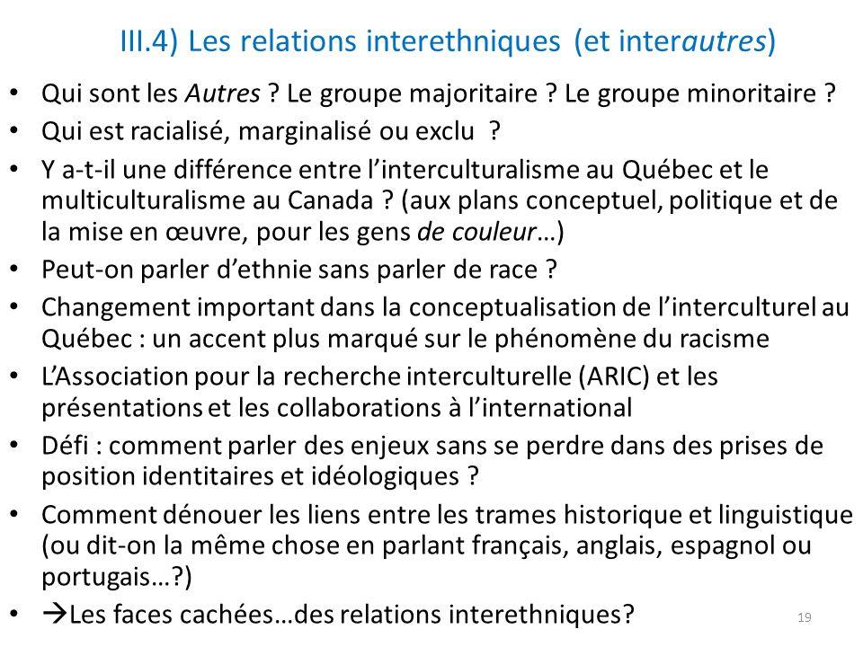 III.4) Les relations interethniques (et interautres) Qui sont les Autres .