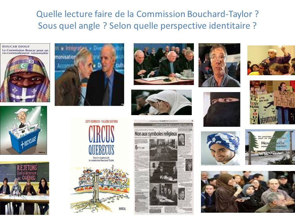 Quelle lecture faire de la Commission Bouchard-Taylor .
