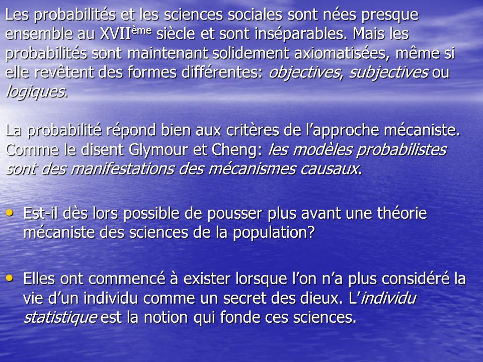 Les probabilités et les sciences sociales sont nées presque ensemble au XVII ème siècle et sont inséparables. Mais les probabilités sont maintenant so