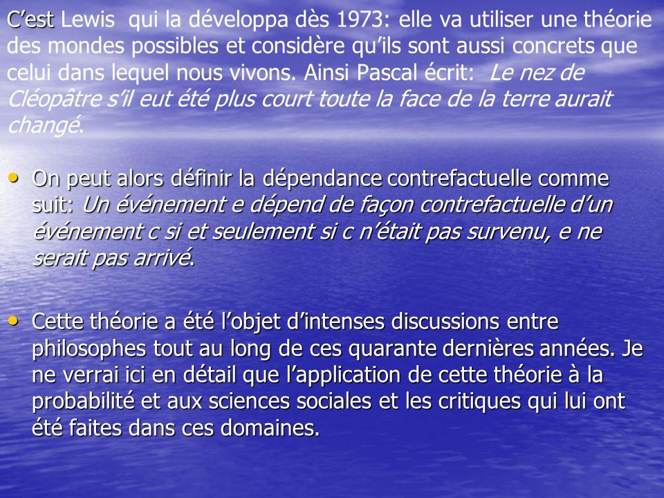 Cest Cest Lewis qui la développa dès 1973: elle va utiliser une théorie des mondes possibles et considère quils sont aussi concrets que celui dans leq