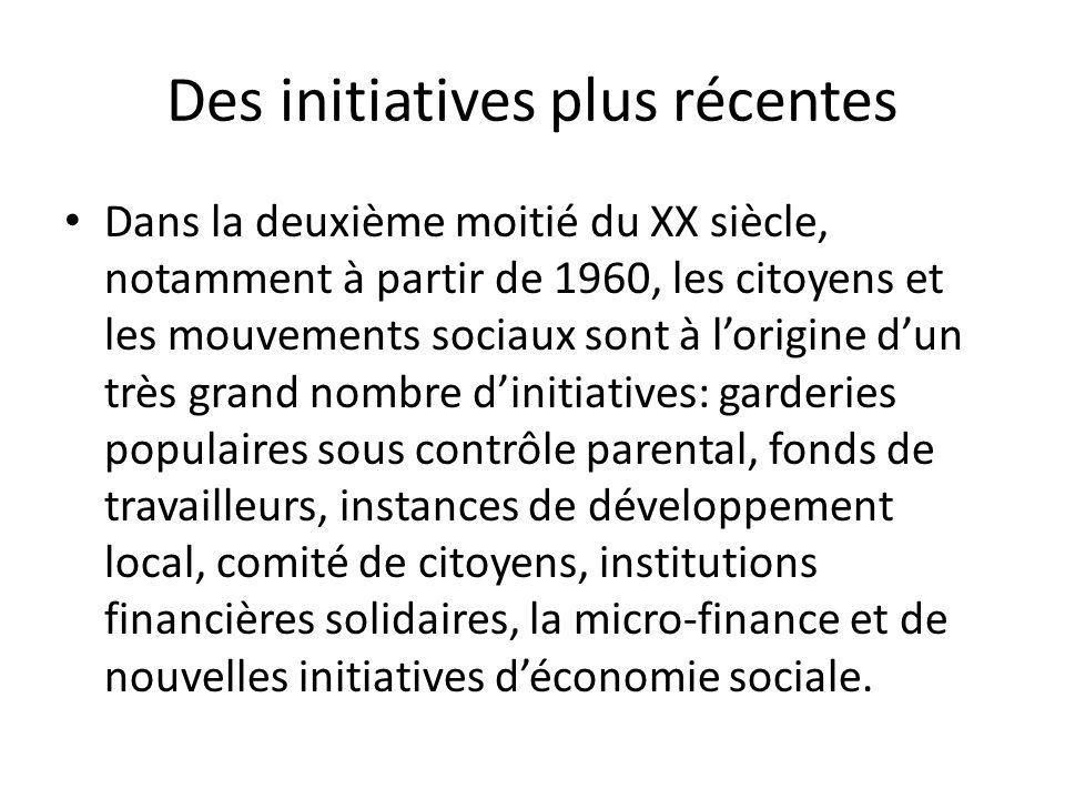 Des initiatives plus récentes Dans la deuxième moitié du XX siècle, notamment à partir de 1960, les citoyens et les mouvements sociaux sont à lorigine