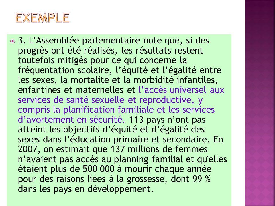 3. LAssemblée parlementaire note que, si des progrès ont été réalisés, les résultats restent toutefois mitigés pour ce qui concerne la fréquentation s