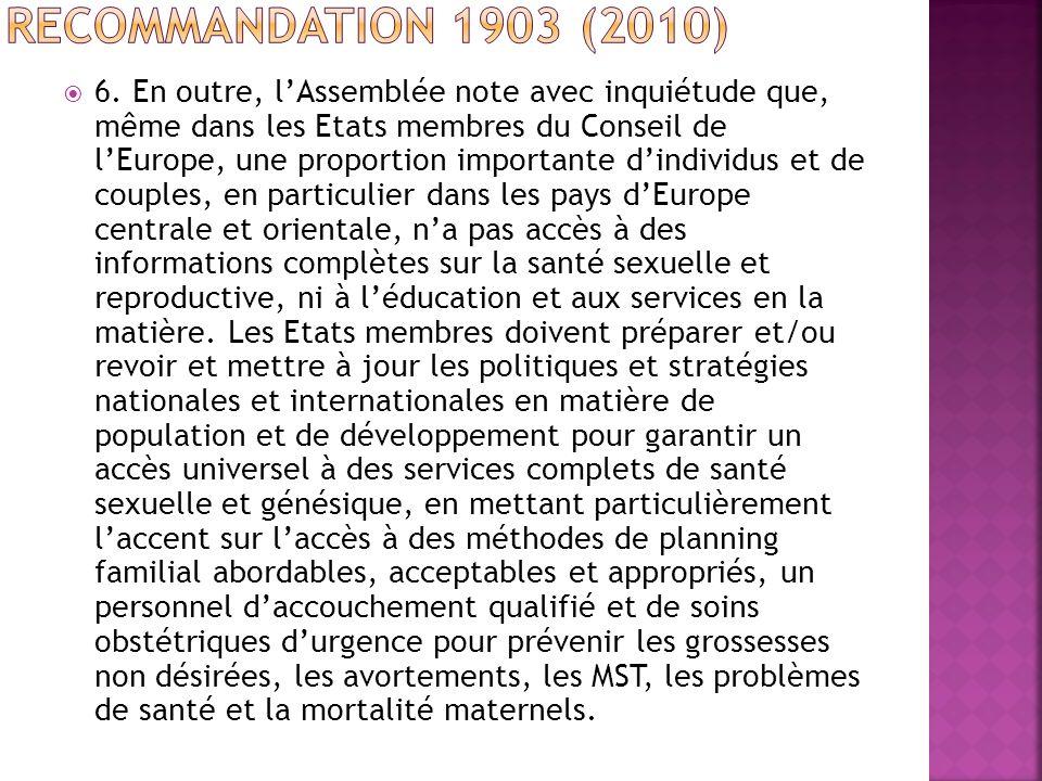 6. En outre, lAssemblée note avec inquiétude que, même dans les Etats membres du Conseil de lEurope, une proportion importante dindividus et de couple