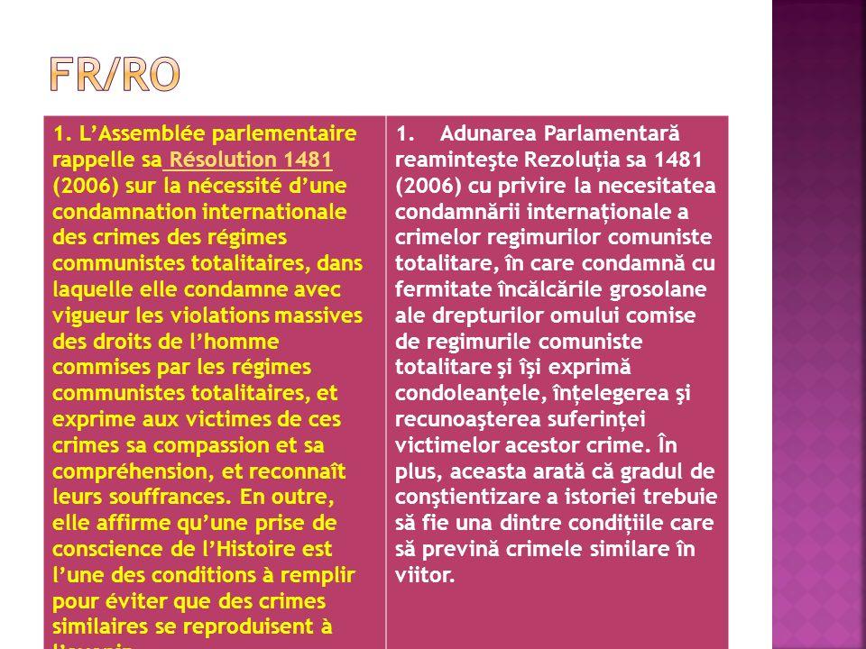 1. LAssemblée parlementaire rappelle sa Résolution 1481 (2006) sur la nécessité dune condamnation internationale des crimes des régimes communistes to