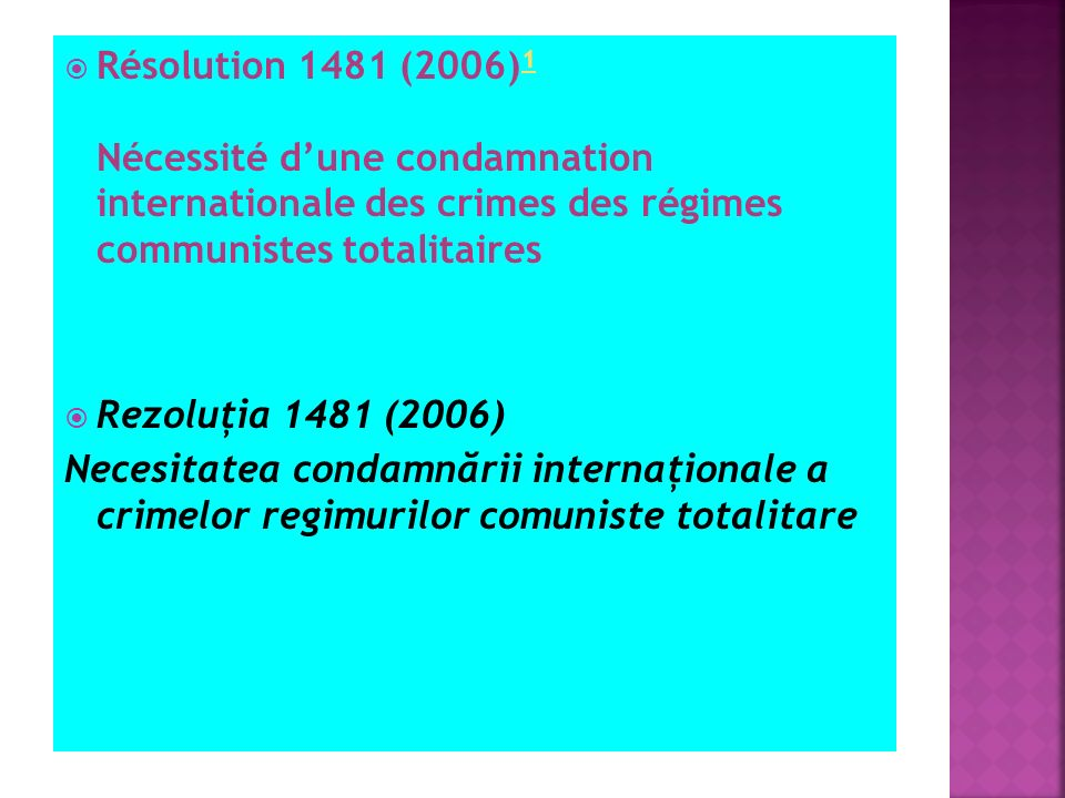 Résolution 1481 (2006) 1 Nécessité dune condamnation internationale des crimes des régimes communistes totalitaires 1 Rezoluţia 1481 (2006) Necesitate
