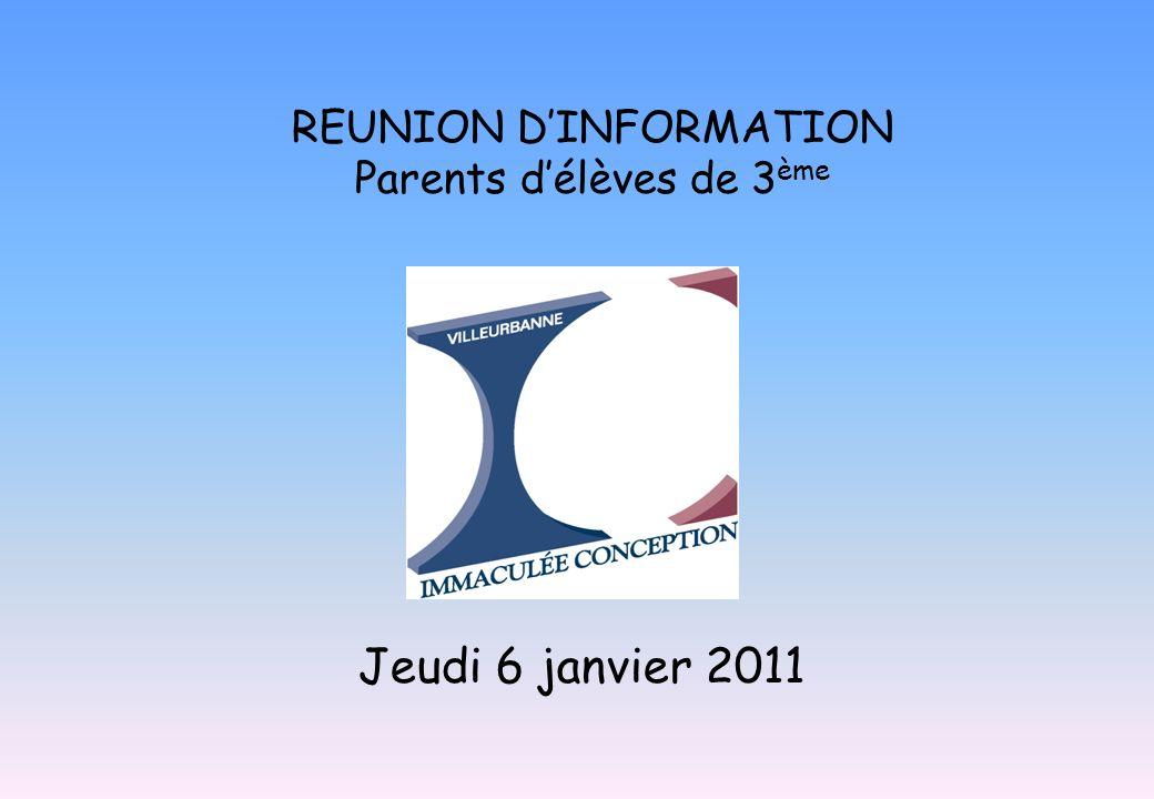 REUNION DINFORMATION Parents délèves de 3 ème Jeudi 6 janvier 2011