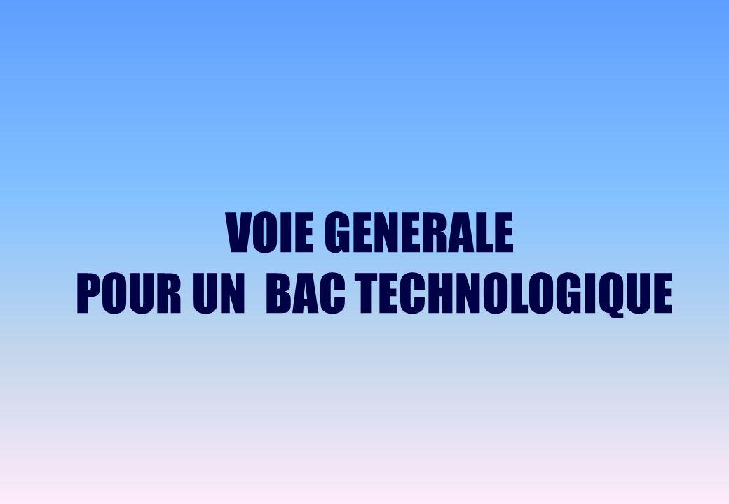 VOIE GENERALE POUR UN BAC TECHNOLOGIQUE
