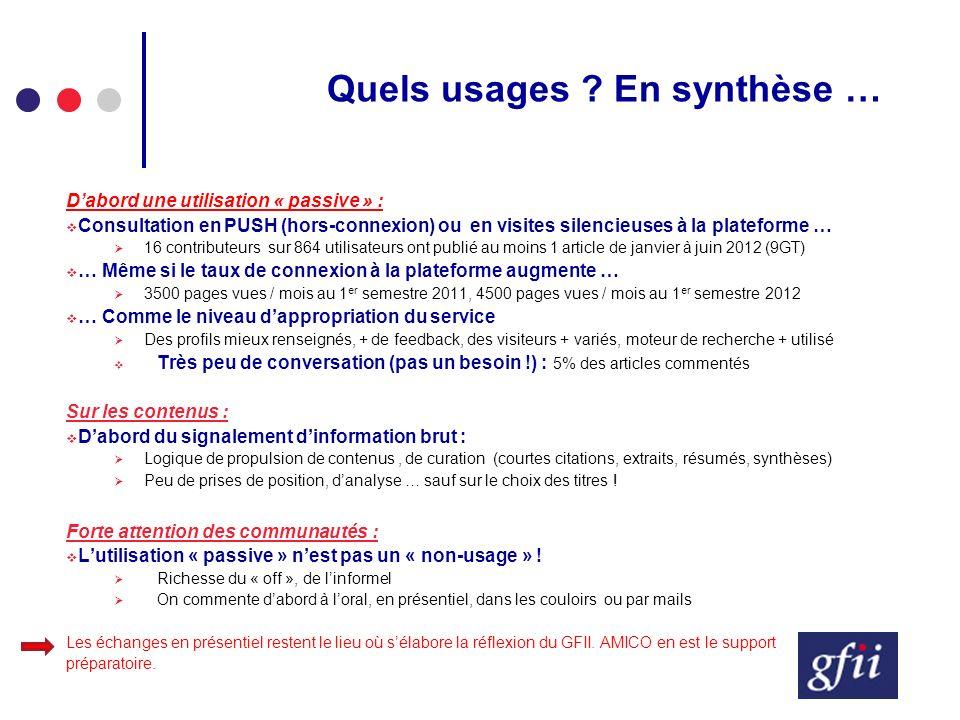Quels usages ? En synthèse … Dabord une utilisation « passive » : Consultation en PUSH (hors-connexion) ou en visites silencieuses à la plateforme … 1