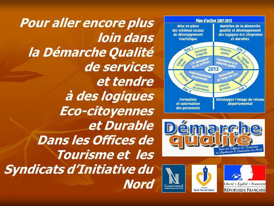 Pour aller encore plus loin dans la Démarche Qualité de services et tendre à des logiques Eco-citoyennes et Durable Dans les Offices de Tourisme et le