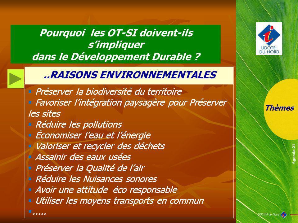 ..RAISONS ENVIRONNEMENTALES Préserver la biodiversité du territoire Favoriser lintégration paysagère pour Préserver les sites Réduire les pollutions É