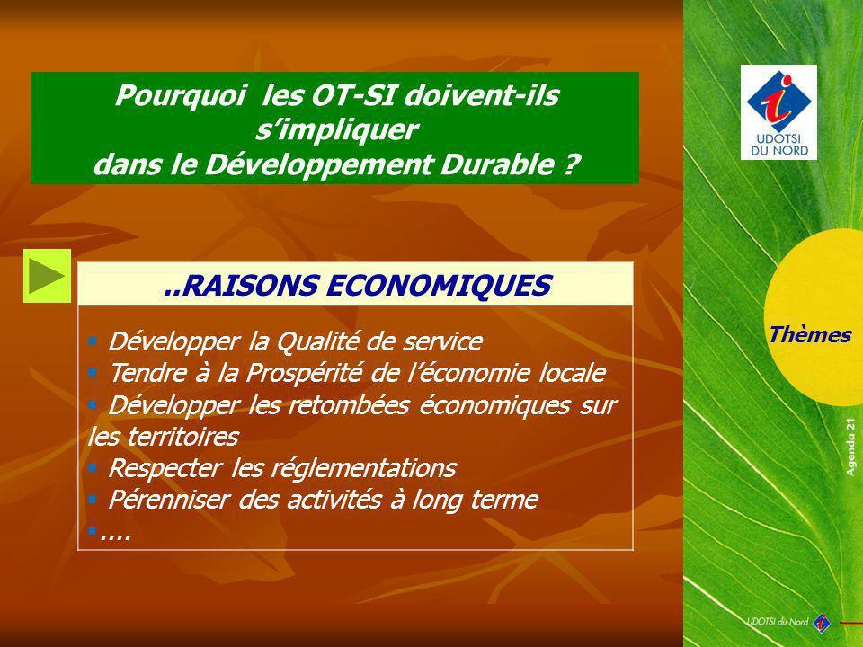 ..RAISONS ECONOMIQUES Développer la Qualité de service Tendre à la Prospérité de léconomie locale Développer les retombées économiques sur les territo