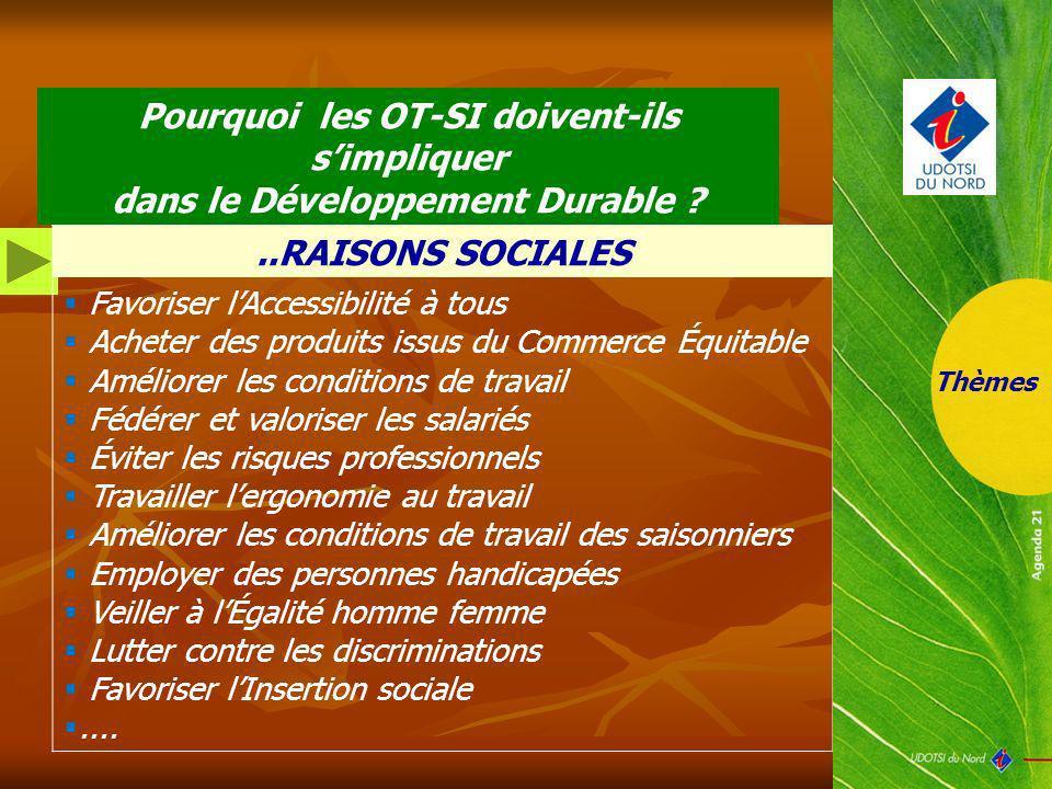 ..RAISONS SOCIALES Favoriser lAccessibilité à tous Acheter des produits issus du Commerce Équitable Améliorer les conditions de travail Fédérer et val
