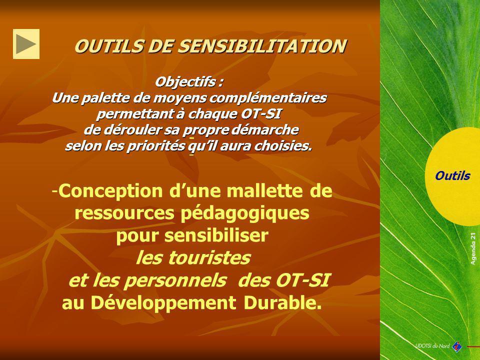 Outils - -Conception dune mallette de ressources pédagogiques pour sensibiliser les touristes et les personnels des OT-SI au Développement Durable. OU