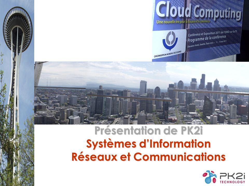 Présentation de PK2i Systèmes dInformation Réseaux et Communications