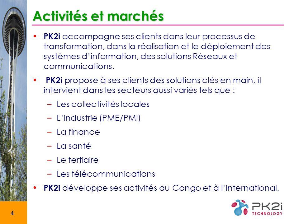 4 Activités et marchés PK2i accompagne ses clients dans leur processus de transformation, dans la réalisation et le déploiement des systèmes dinformat