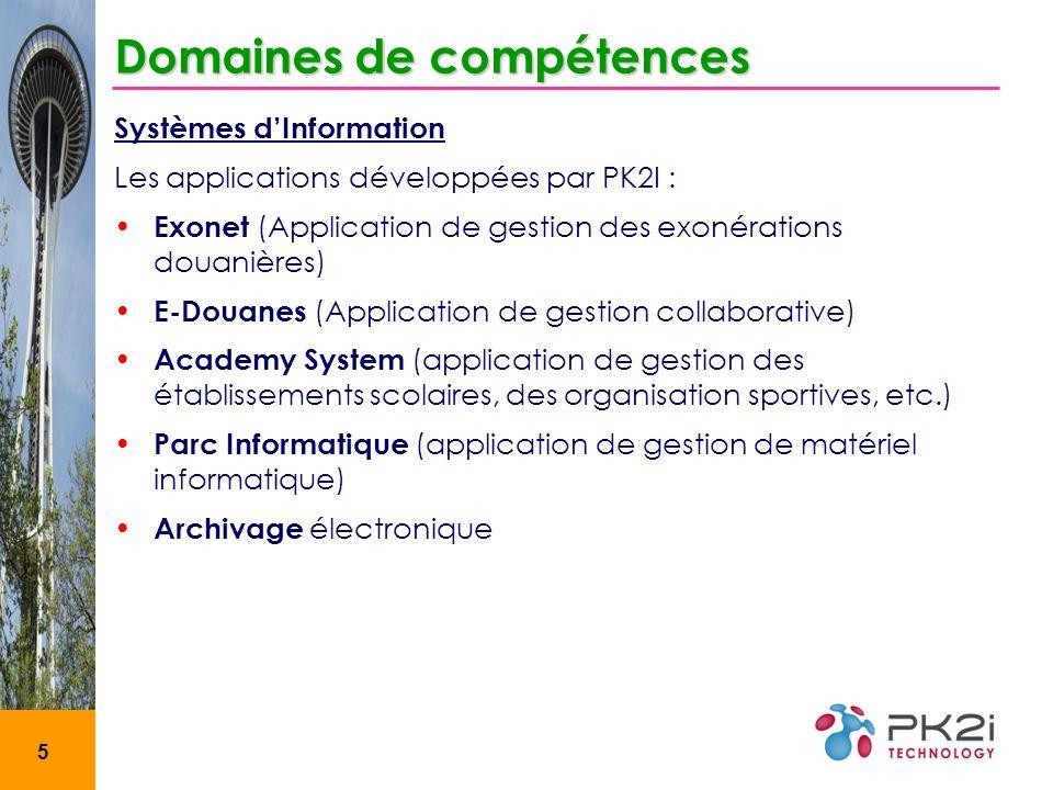 5 Domaines de compétences Systèmes dInformation Les applications développées par PK2I : Exonet (Application de gestion des exonérations douanières) E-