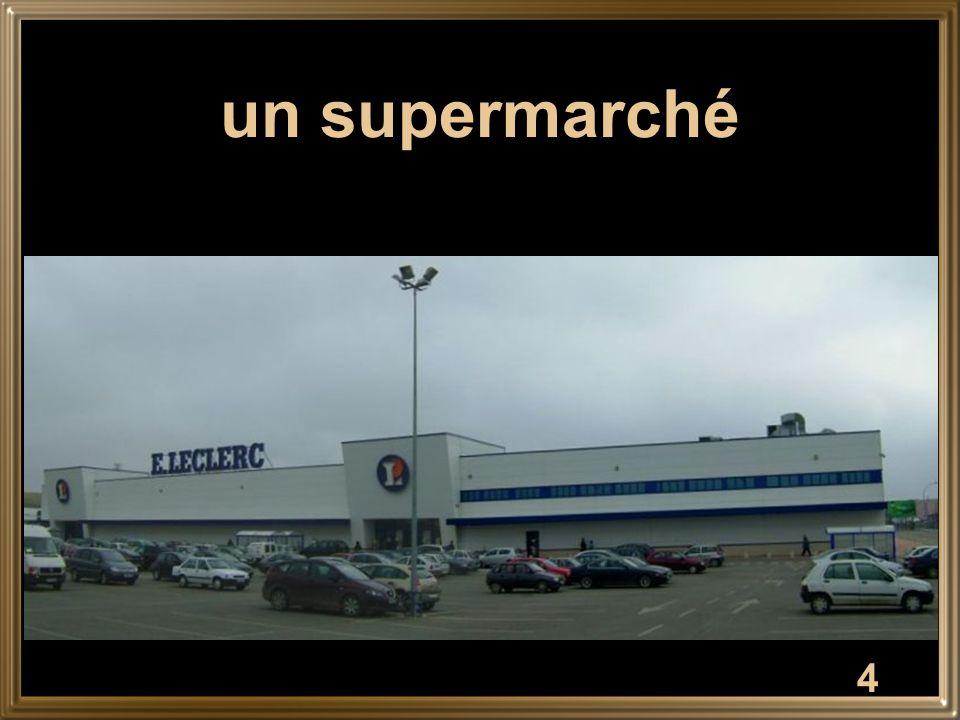 4 un supermarché