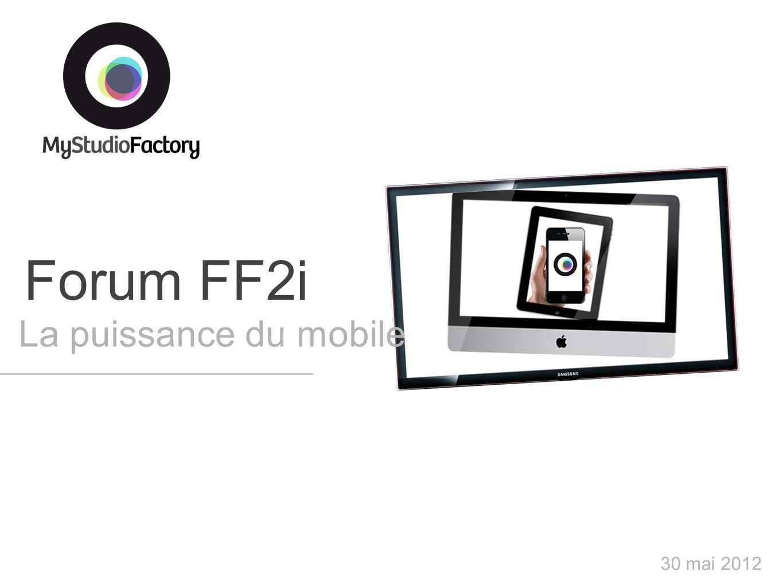 Forum FF2i La puissance du mobile 30 mai 2012