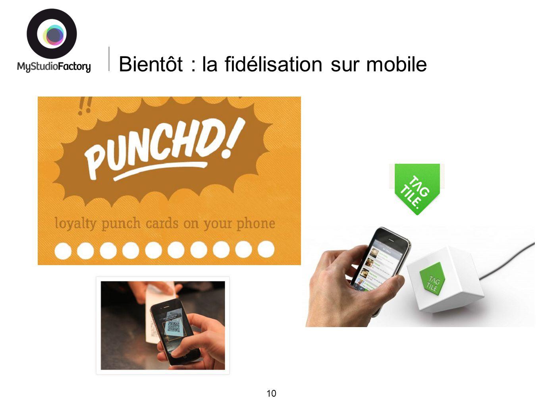 Bientôt : la fidélisation sur mobile 10