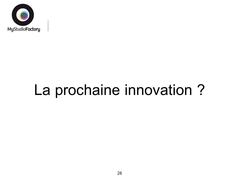 La prochaine innovation 28