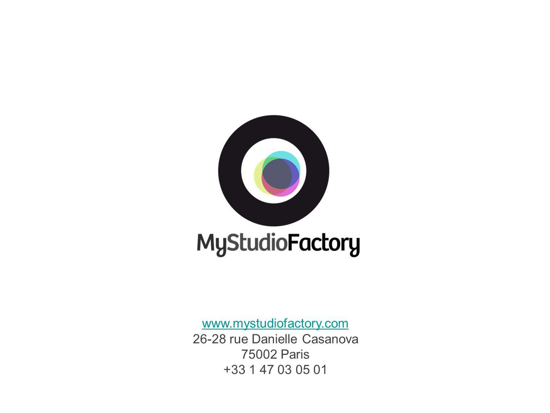www.mystudiofactory.com 26-28 rue Danielle Casanova 75002 Paris +33 1 47 03 05 01