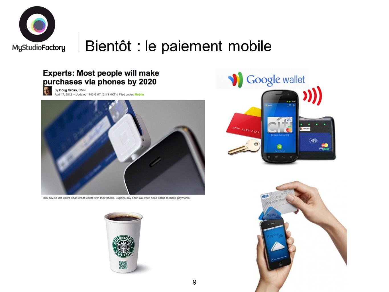 Bientôt : le paiement mobile 9