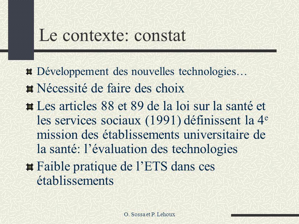 O. Sossa et P. Lehoux Le contexte: constat Développement des nouvelles technologies… Nécessité de faire des choix Les articles 88 et 89 de la loi sur