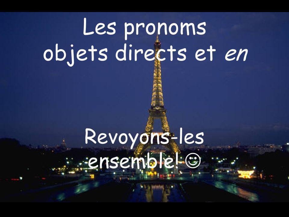 Les pronoms objets directs et en Revoyons-les ensemble!