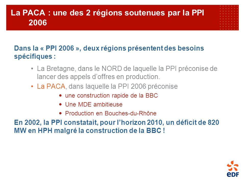 Dans la « PPI 2006 », deux régions présentent des besoins spécifiques : La Bretagne, dans le NORD de laquelle la PPI préconise de lancer des appels do