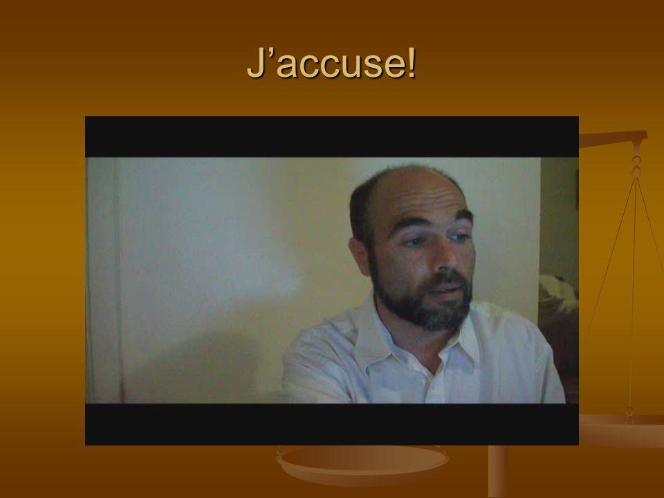 Jaccuse!