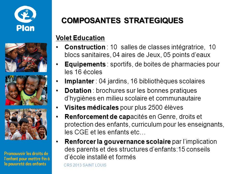 Volet Education ConstructionConstruction : 10 salles de classes intégratrice, 10 blocs sanitaires, 04 aires de Jeux, 05 points deaux EquipementsEquipe