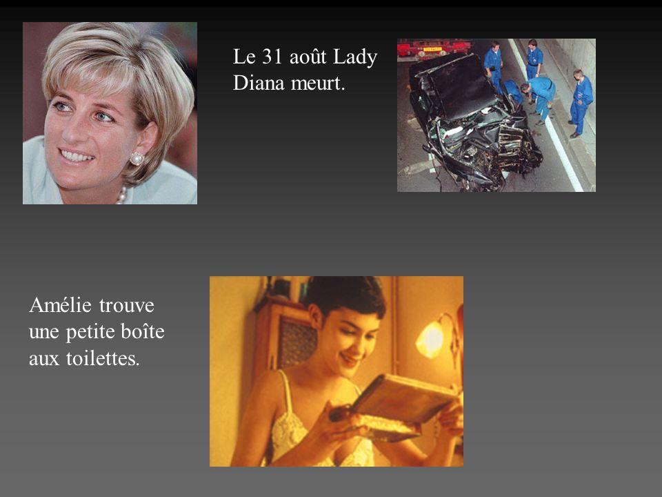 Le 31 août Lady Diana meurt. Amélie trouve une petite boîte aux toilettes.