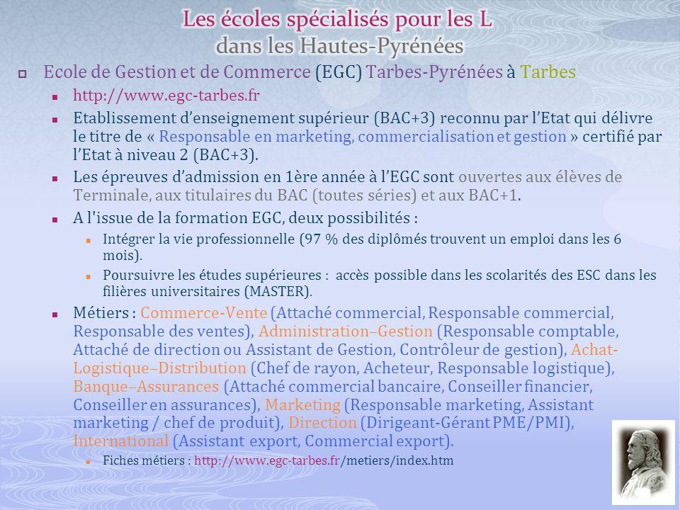 Ecole de Gestion et de Commerce (EGC) Tarbes-Pyrénées à Tarbes http://www.egc-tarbes.fr Etablissement denseignement supérieur (BAC+3) reconnu par lEta