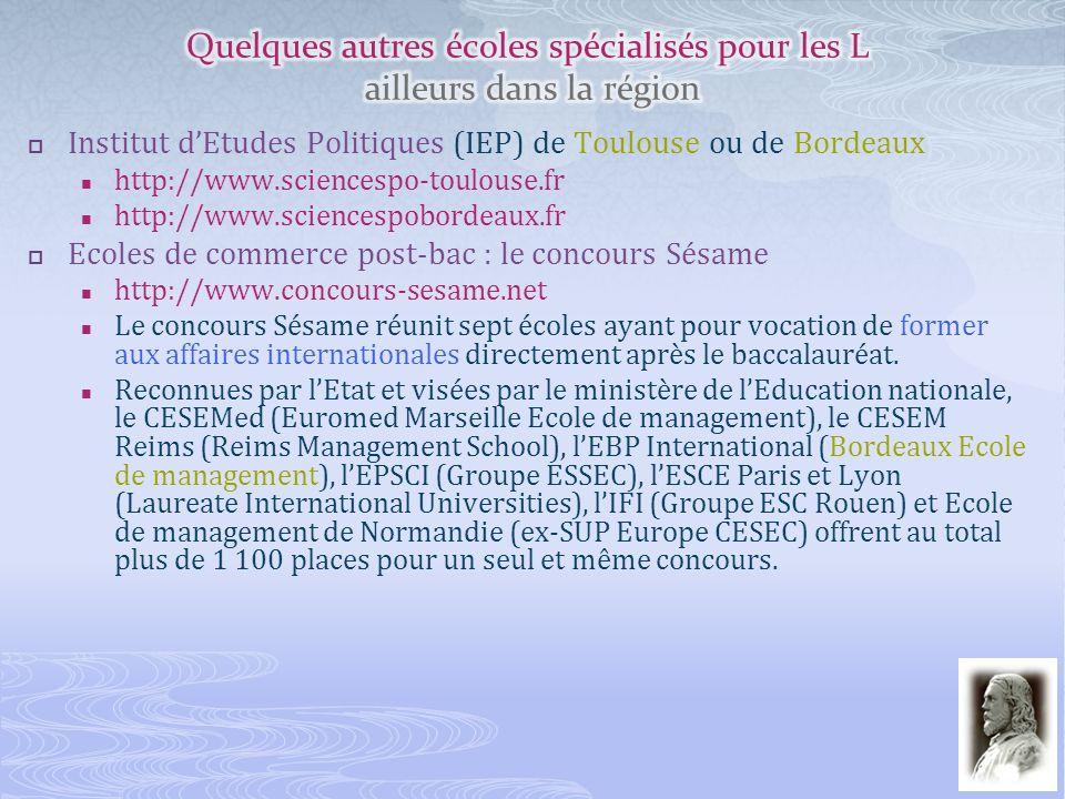 Institut dEtudes Politiques (IEP) de Toulouse ou de Bordeaux http://www.sciencespo-toulouse.fr http://www.sciencespobordeaux.fr Ecoles de commerce pos