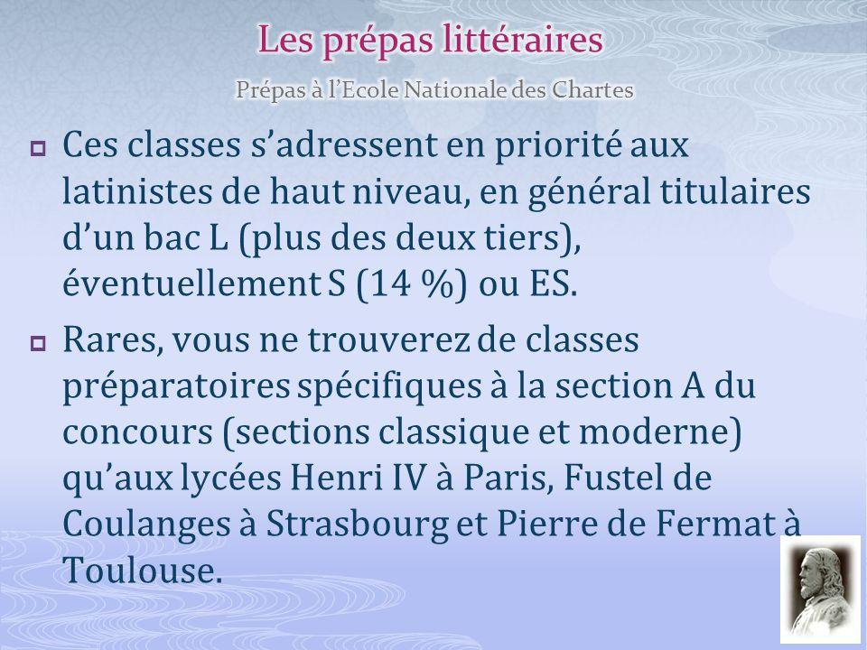 Ces classes sadressent en priorité aux latinistes de haut niveau, en général titulaires dun bac L (plus des deux tiers), éventuellement S (14 %) ou ES
