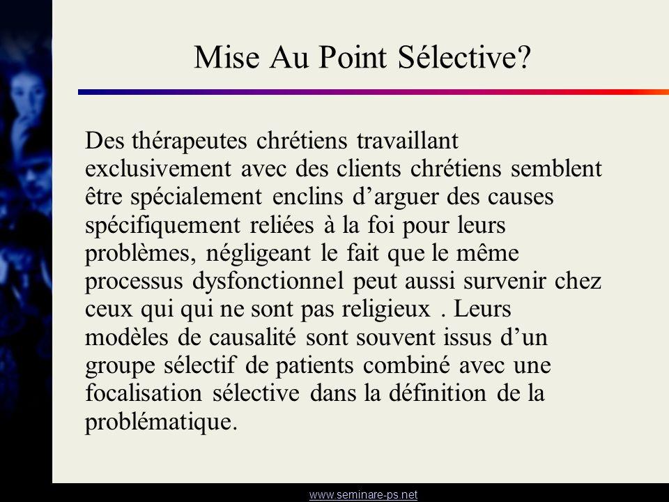 www.seminare-ps.net Mise Au Point Sélective? Des thérapeutes chrétiens travaillant exclusivement avec des clients chrétiens semblent être spécialement