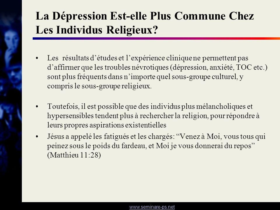 www.seminare-ps.net La Dépression Est-elle Plus Commune Chez Les Individus Religieux? Les résultats détudes et lexpérience clinique ne permettent pas