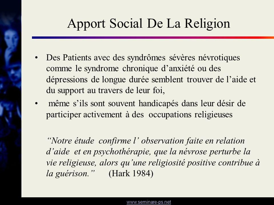 www.seminare-ps.net Apport Social De La Religion Des Patients avec des syndrômes sévères névrotiques comme le syndrome chronique danxiété ou des dépre