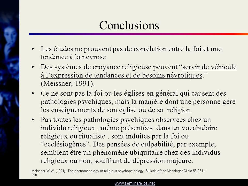 www.seminare-ps.net Conclusions Les études ne prouvent pas de corrélation entre la foi et une tendance à la névrose Des systèmes de croyance religieus