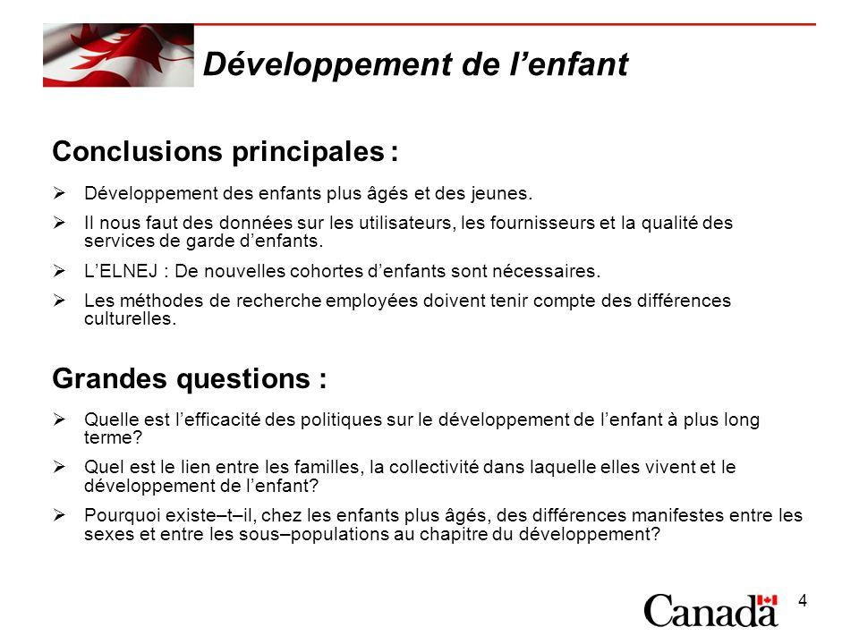 4 Développement de lenfant Conclusions principales : Développement des enfants plus âgés et des jeunes.