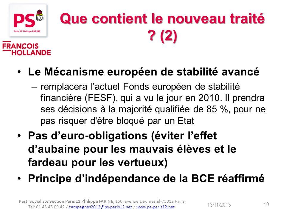 Que contient le nouveau traité ? (2) Le Mécanisme européen de stabilité avancé –remplacera l'actuel Fonds européen de stabilité financière (FESF), qui