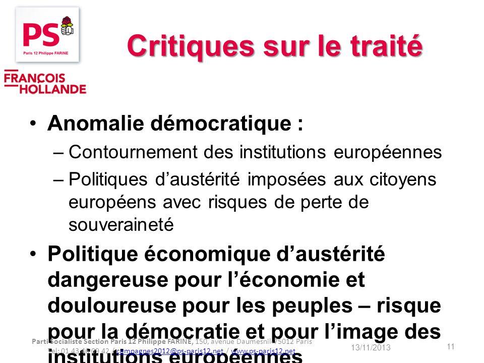 Critiques sur le traité Anomalie démocratique : –Contournement des institutions européennes –Politiques daustérité imposées aux citoyens européens ave