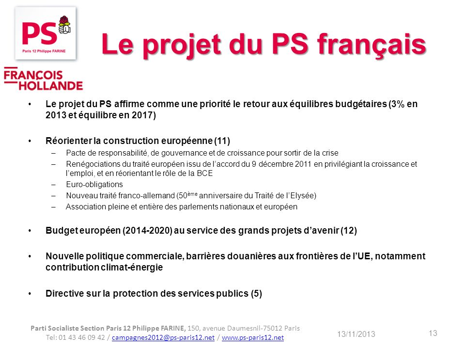 Le projet du PS français Le projet du PS affirme comme une priorité le retour aux équilibres budgétaires (3% en 2013 et équilibre en 2017) Réorienter