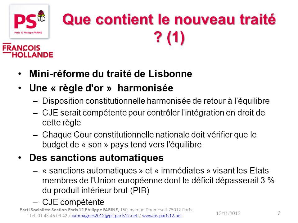 Que contient le nouveau traité ? (1) Mini-réforme du traité de Lisbonne Une « règle d'or » harmonisée –Disposition constitutionnelle harmonisée de ret