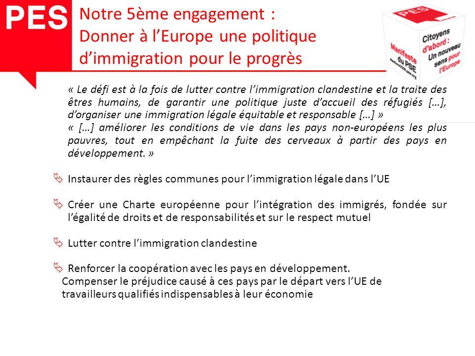 « Le défi est à la fois de lutter contre limmigration clandestine et la traite des êtres humains, de garantir une politique juste daccueil des réfugiés […], dorganiser une immigration légale équitable et responsable […] » « […] améliorer les conditions de vie dans les pays non-européens les plus pauvres, tout en empêchant la fuite des cerveaux à partir des pays en développement.