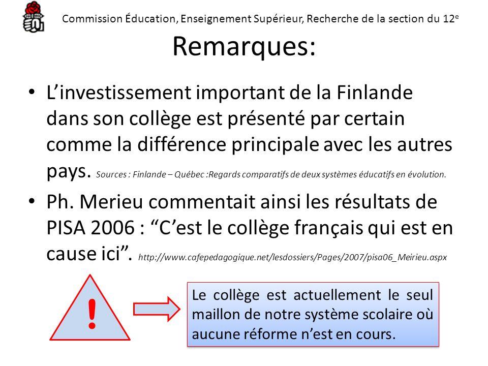 Remarques: Linvestissement important de la Finlande dans son collège est présenté par certain comme la différence principale avec les autres pays. Sou